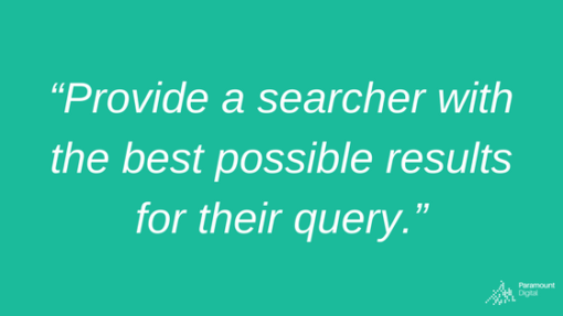 Provide a searcher with the best possible results for their query.